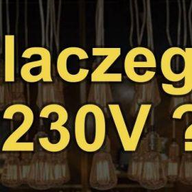 Zastanawiałeś się, dlaczego właściwie 230V?